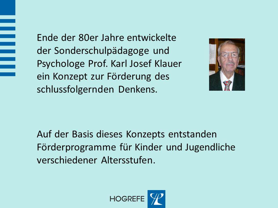 Ende der 80er Jahre entwickelte der Sonderschulpädagoge und Psychologe Prof. Karl Josef Klauer ein Konzept zur Förderung des schlussfolgernden Denkens