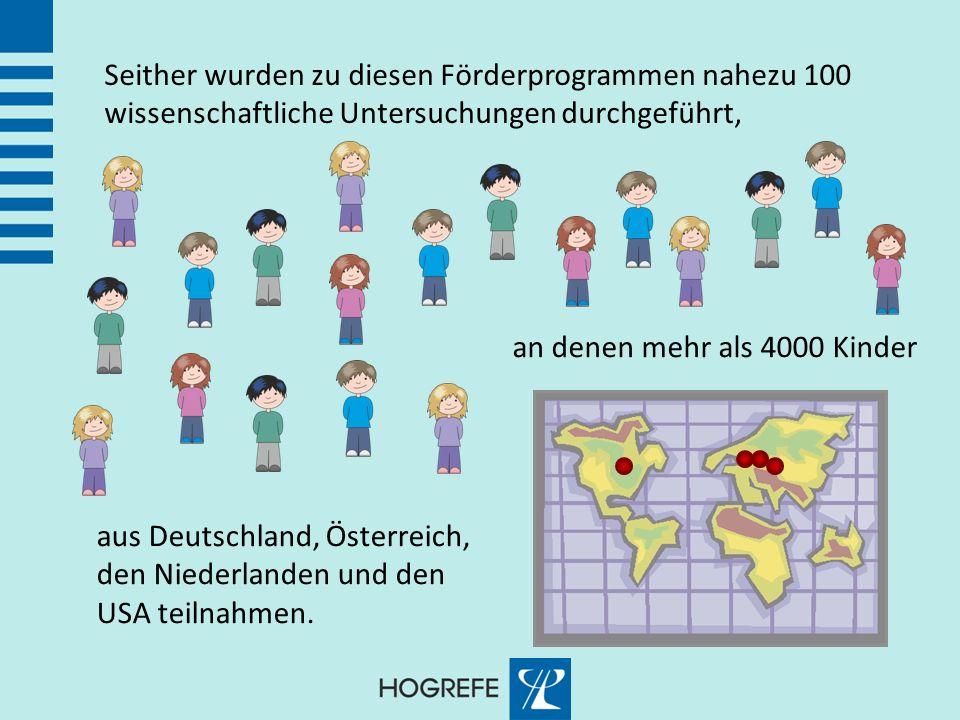 Seither wurden zu diesen Förderprogrammen nahezu 100 wissenschaftliche Untersuchungen durchgeführt, an denen mehr als 4000 Kinder aus Deutschland, Öst
