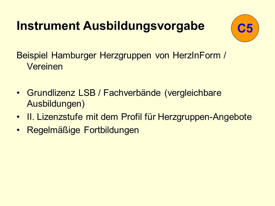 Instrument Ausbildungsvorgabe Beispiel Hamburger Herzgruppen von HerzInForm / Vereinen Grundlizenz LSB / Fachverbände (vergleichbare Ausbildungen) II.