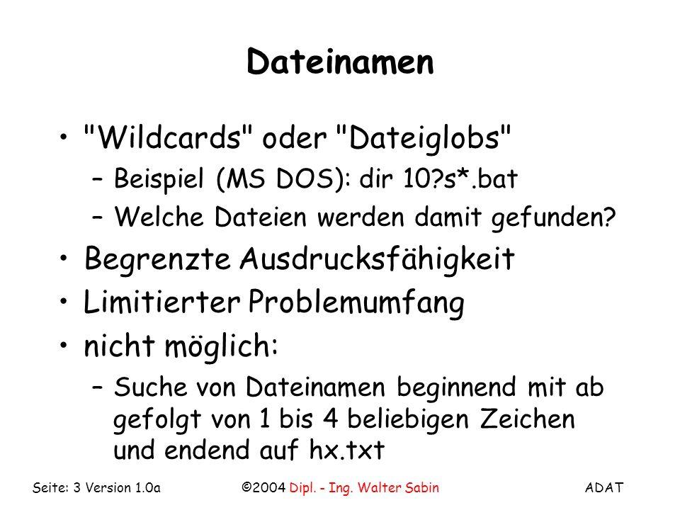 ADAT©2004 Dipl. - Ing. Walter SabinSeite: 3 Version 1.0a Dateinamen