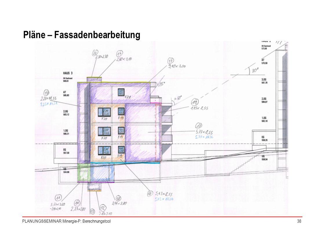 PLANUNGSSEMINAR Minergie-P: Berechnungstool38 Pläne – Fassadenbearbeitung