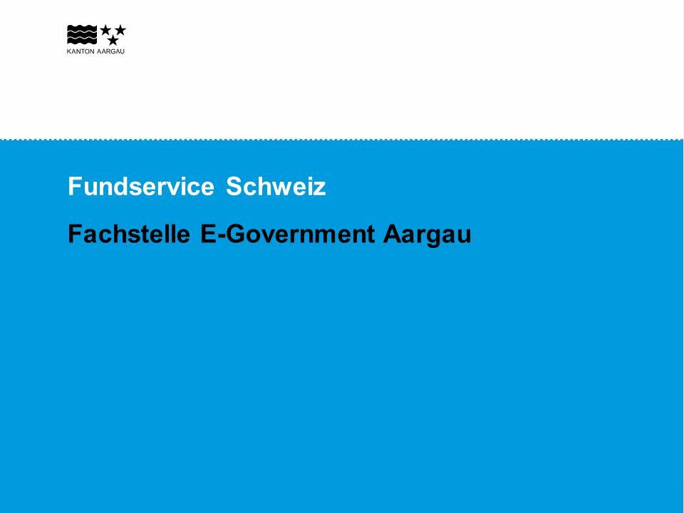 Fundservice Schweiz Fachstelle E-Government Aargau
