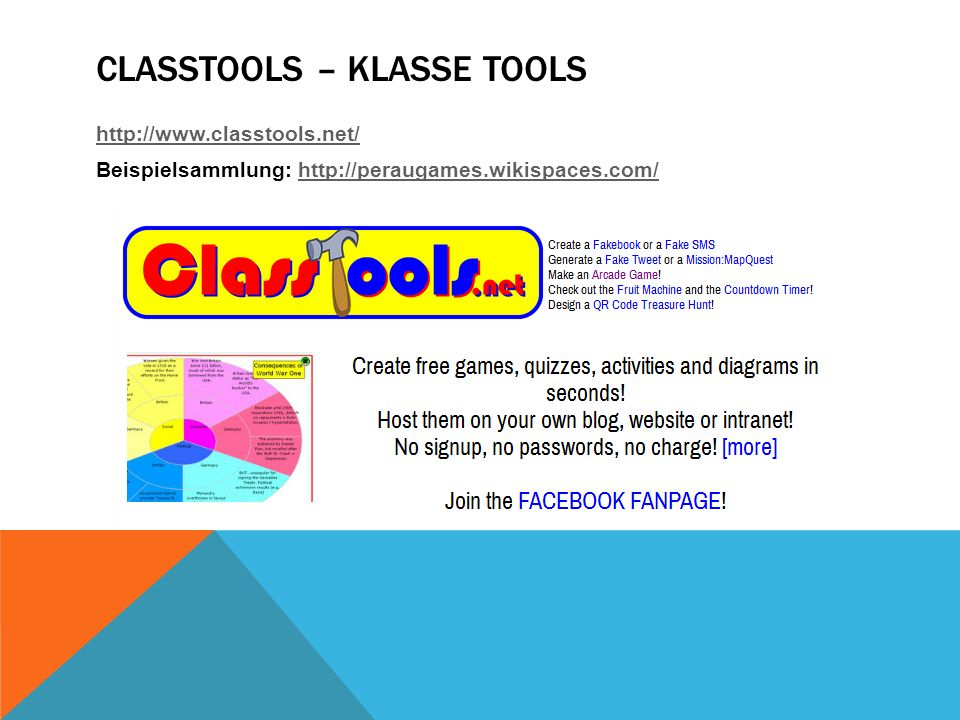 CLASSTOOLS – KLASSE TOOLS http://www.classtools.net/ Beispielsammlung: http://peraugames.wikispaces.com/http://peraugames.wikispaces.com/