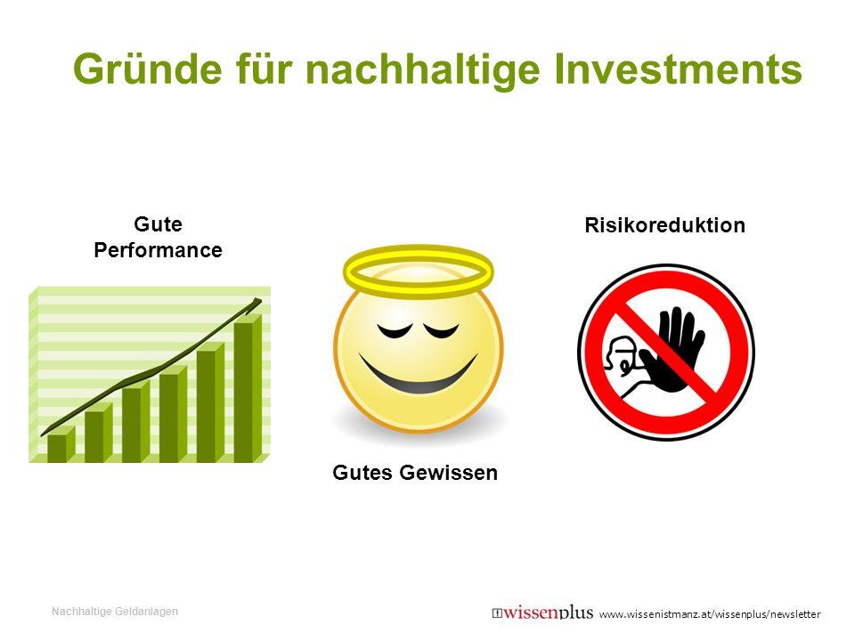 Gute Performance Gutes Gewissen Risikoreduktion Gründe für nachhaltige Investments Nachhaltige Geldanlagen www.wissenistmanz.at/wissenplus/newsletter