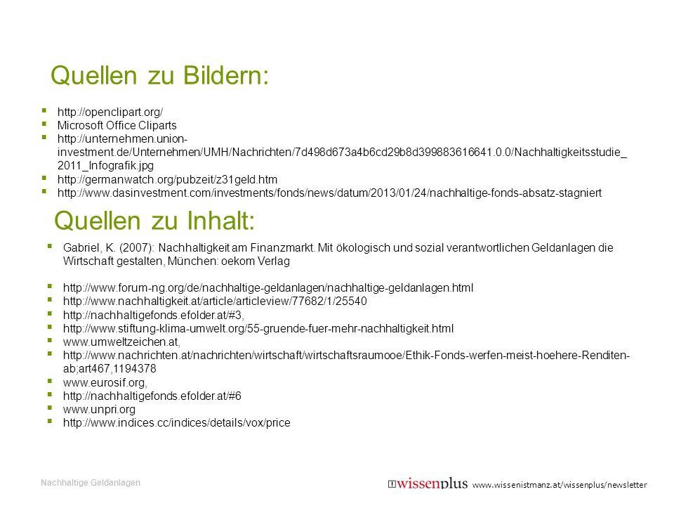 Quellen zu Bildern: http://openclipart.org/ Microsoft Office Cliparts http://unternehmen.union- investment.de/Unternehmen/UMH/Nachrichten/7d498d673a4b