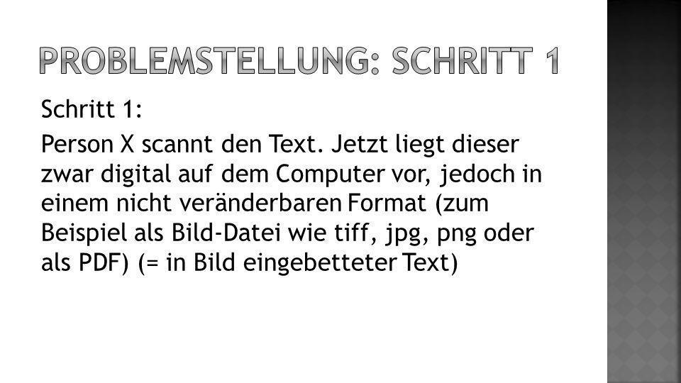 Schritt 1: Person X scannt den Text.