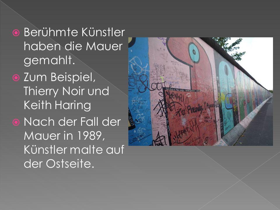 Berühmte Künstler haben die Mauer gemahlt.