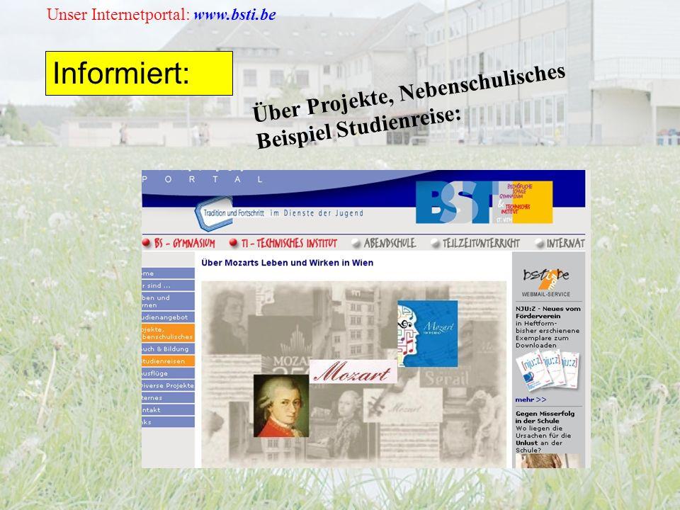 Unser Internetportal: www.bsti.be Informiert: Über Projekte, Nebenschulisches Beispiel Studienreise: