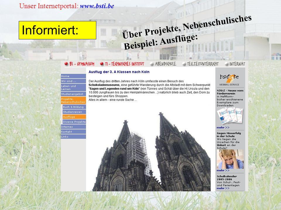 Unser Internetportal: www.bsti.be Informiert: Über Projekte, Nebenschulisches Beispiel: Ausflüge: