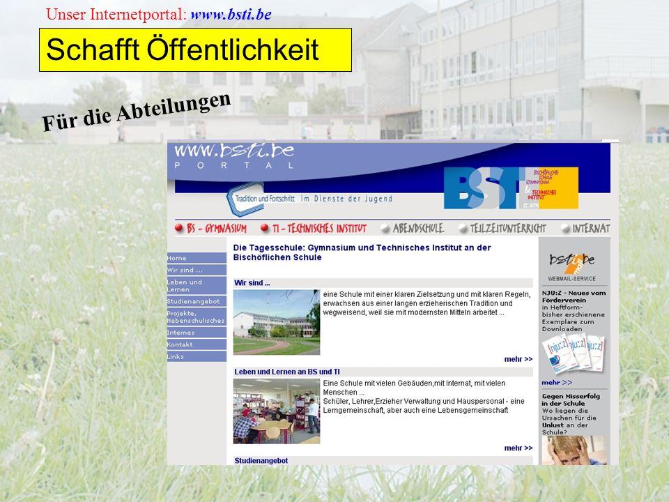 Unser Internetportal: www.bsti.be Schafft Öffentlichkeit Für die Abteilungen