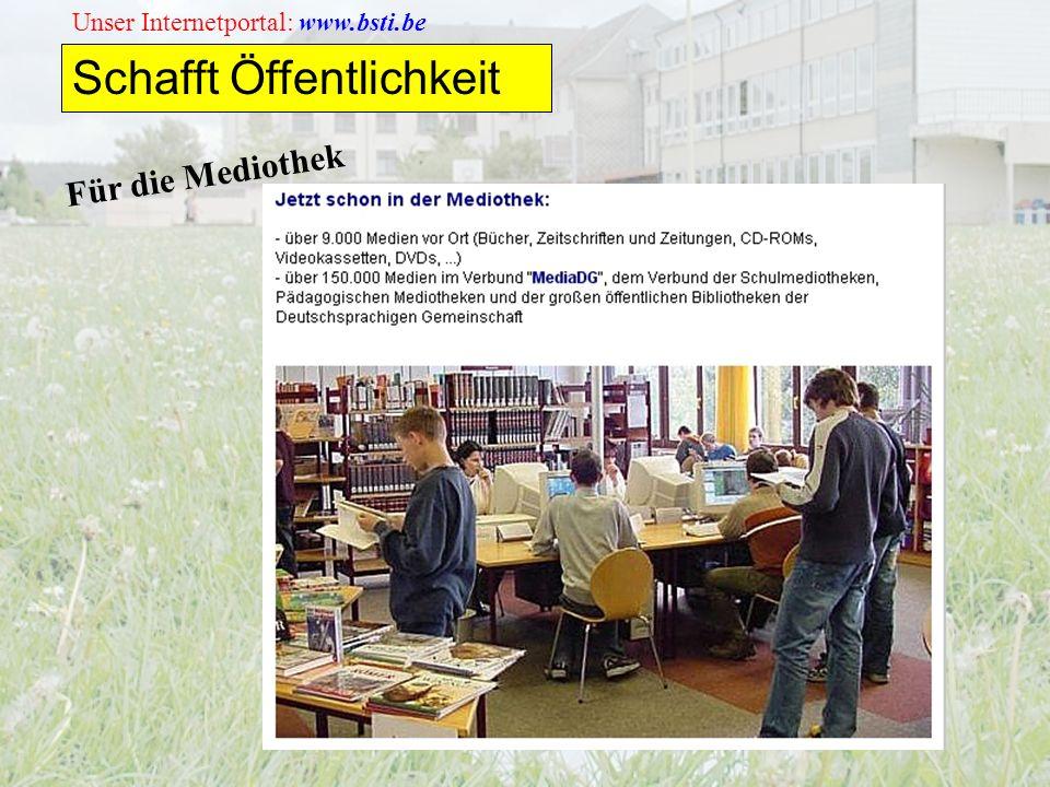 Unser Internetportal: www.bsti.be Schafft Öffentlichkeit Für die Mediothek