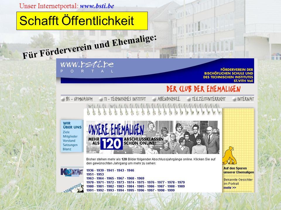 Unser Internetportal: www.bsti.be Schafft Öffentlichkeit Für Förderverein und Ehemalige: