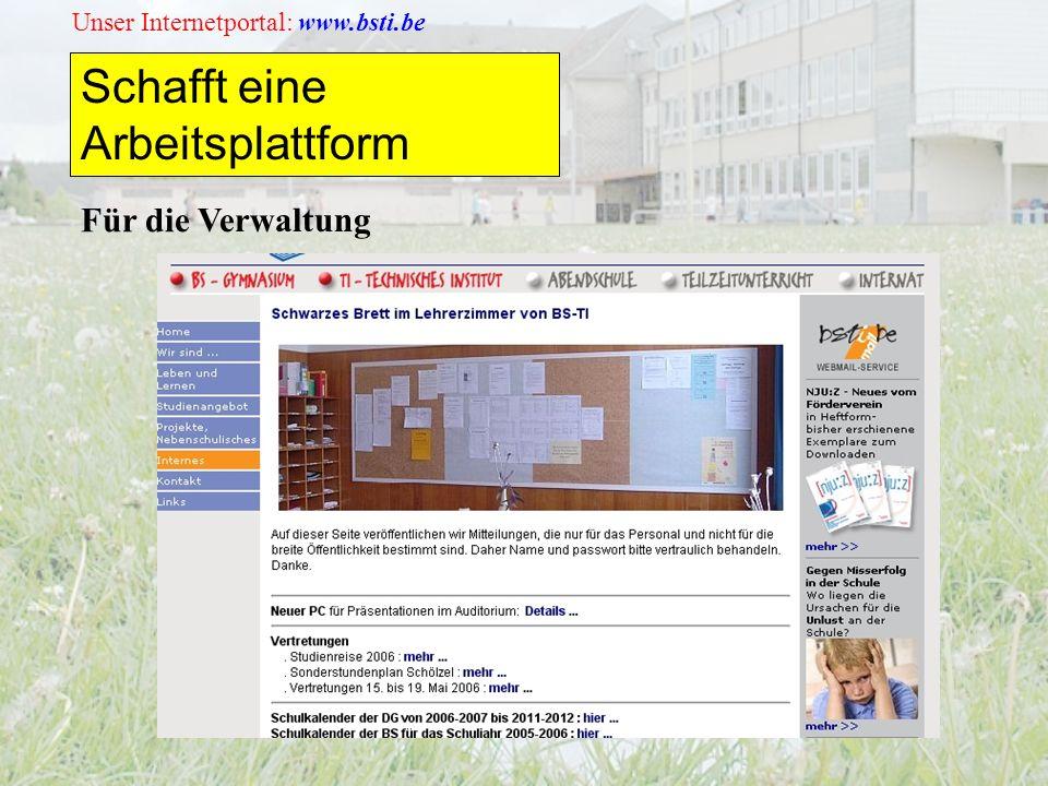 Unser Internetportal: www.bsti.be Schafft eine Arbeitsplattform Für die Verwaltung