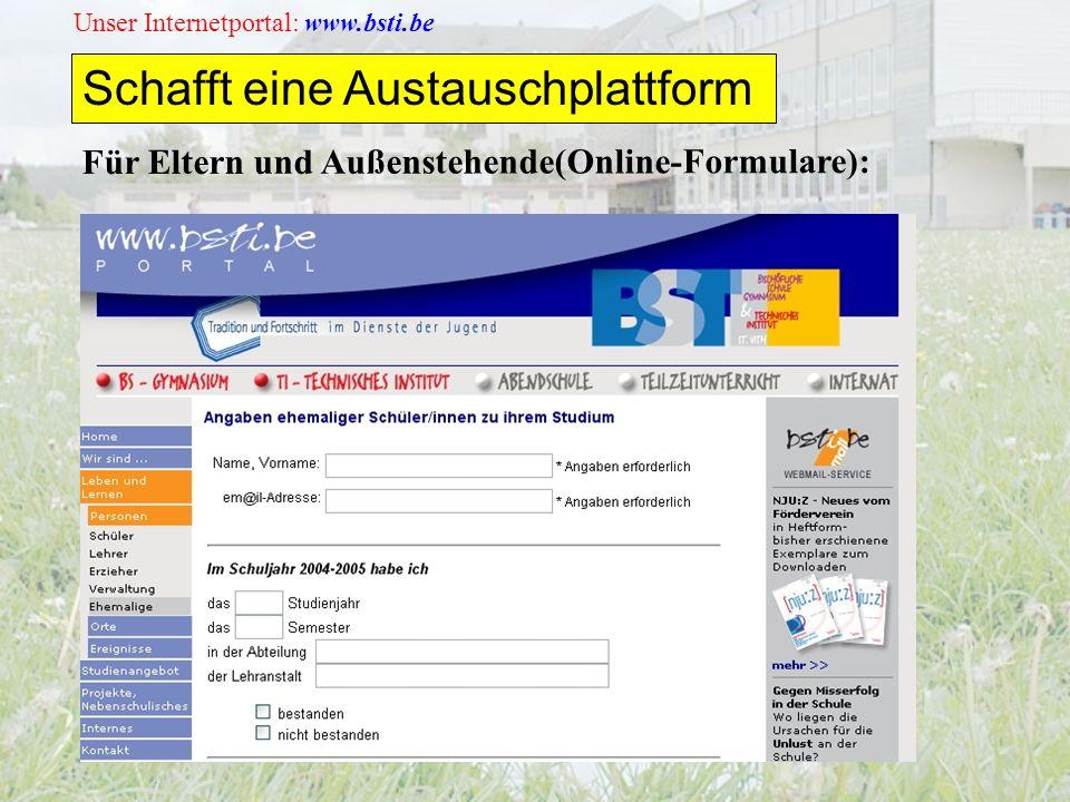 Unser Internetportal: www.bsti.be Für Eltern und Außenstehende(Online-Formulare): Schafft eine Austauschplattform