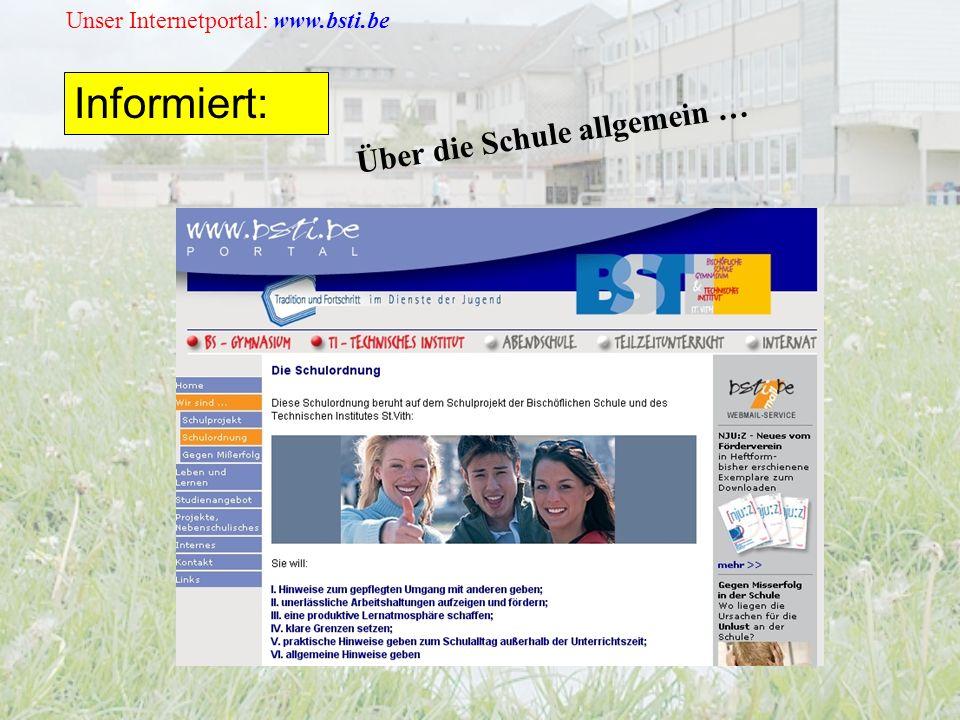 Unser Internetportal: www.bsti.be Informiert: Über die Schule allgemein …