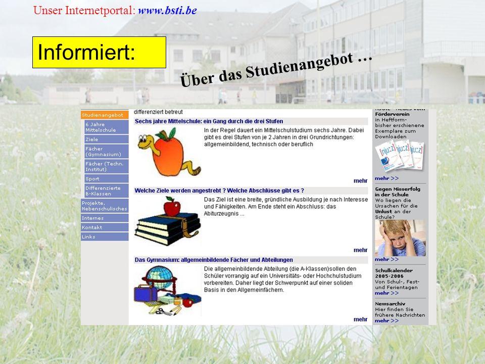 Unser Internetportal: www.bsti.be Informiert: Über das Studienangebot …