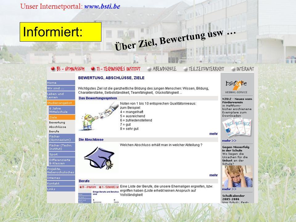 Unser Internetportal: www.bsti.be Informiert: Über Ziel, Bewertung usw …