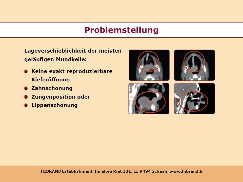 Problemstellung Lageverschieblichkeit der meisten geläufigen Mundkeile: Keine exakt reproduzierbare Kieferöffnung Zahnschonung Zungenposition oder Lip