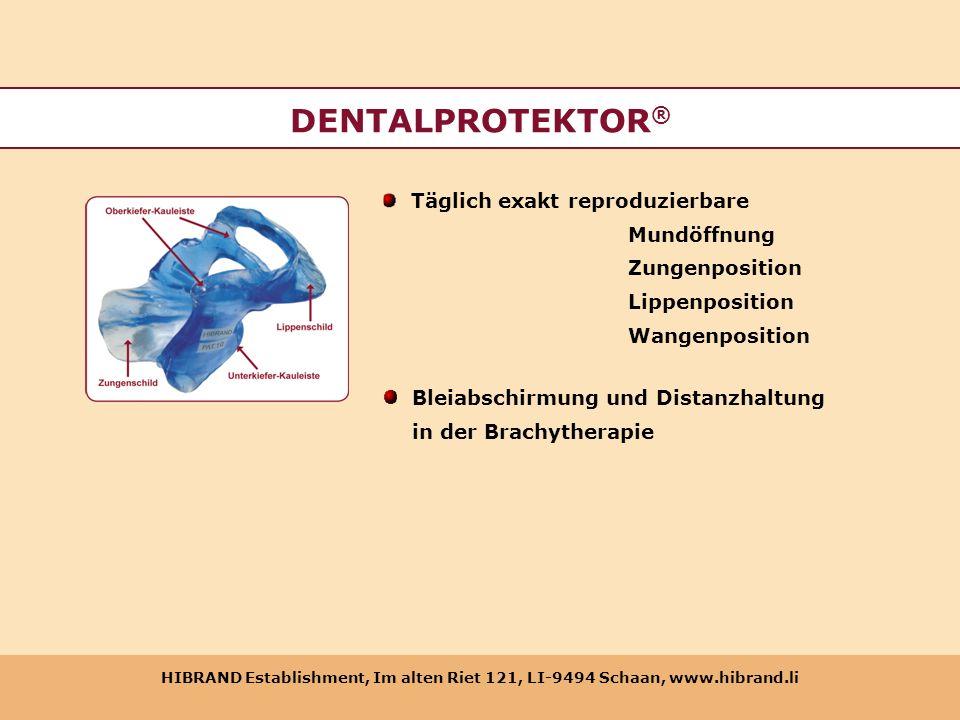 HIBRAND Establishment, Im alten Riet 121, LI-9494 Schaan, www.hibrand.li DENTALPROTEKTOR ® Täglich exakt reproduzierbare Mundöffnung Zungenposition Li