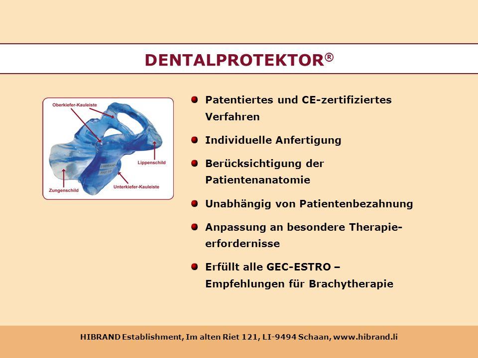 HIBRAND Establishment, Im alten Riet 121, LI-9494 Schaan, www.hibrand.li DENTALPROTEKTOR ® Patentiertes und CE-zertifiziertes Verfahren Individuelle A