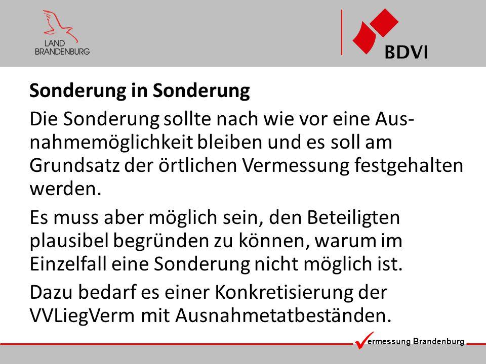 ermessung Brandenburg Sonderung in Sonderung Die Sonderung sollte nach wie vor eine Aus- nahmemöglichkeit bleiben und es soll am Grundsatz der örtlich