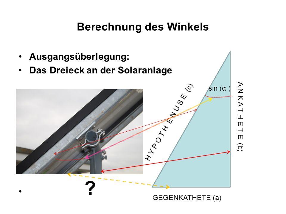 Berechnung des Winkels Bei der Solaranlage sind die Hypotenuse und die Ankathete bekannt.
