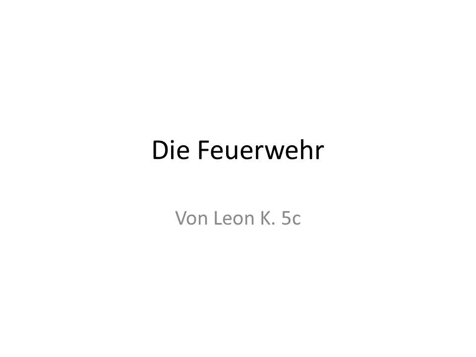 Die Feuerwehr Von Leon K. 5c