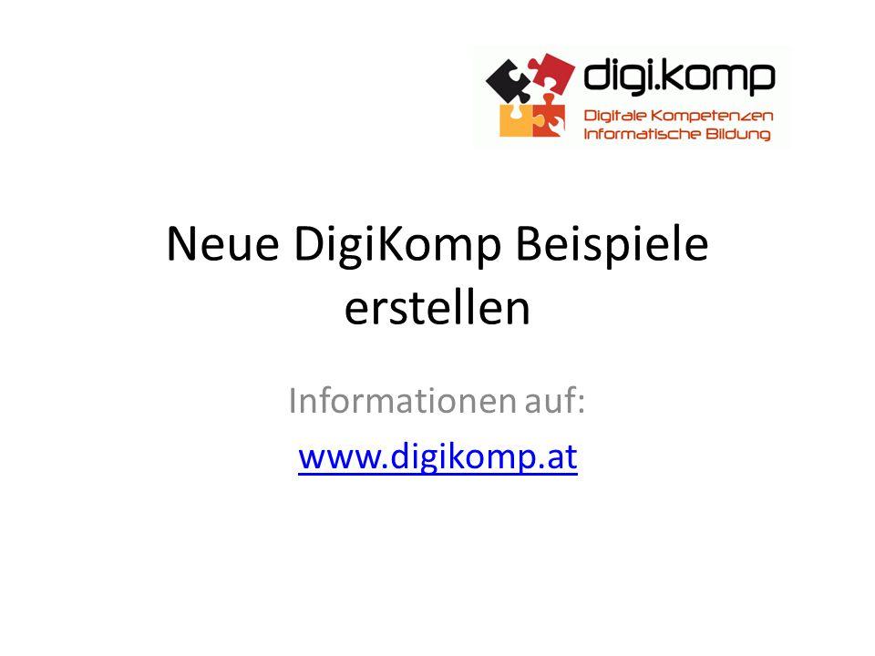 Neue DigiKomp Beispiele erstellen Informationen auf: www.digikomp.at