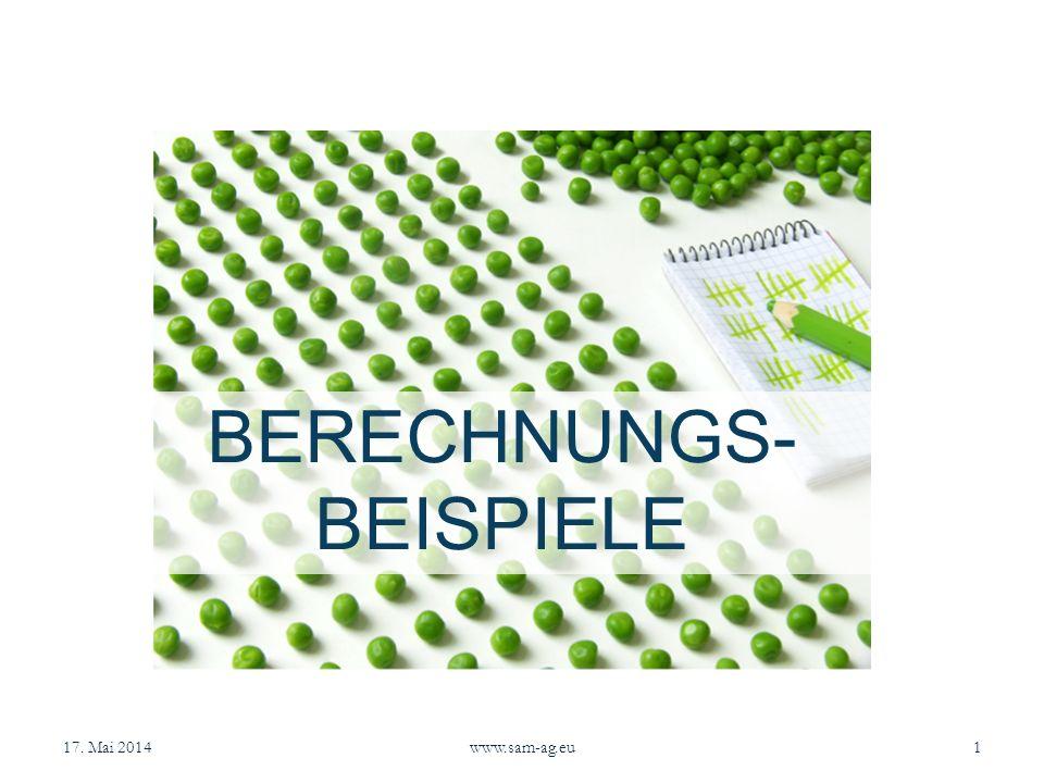 17. Mai 2014www.sam-ag.eu1 BERECHNUNGS- BEISPIELE
