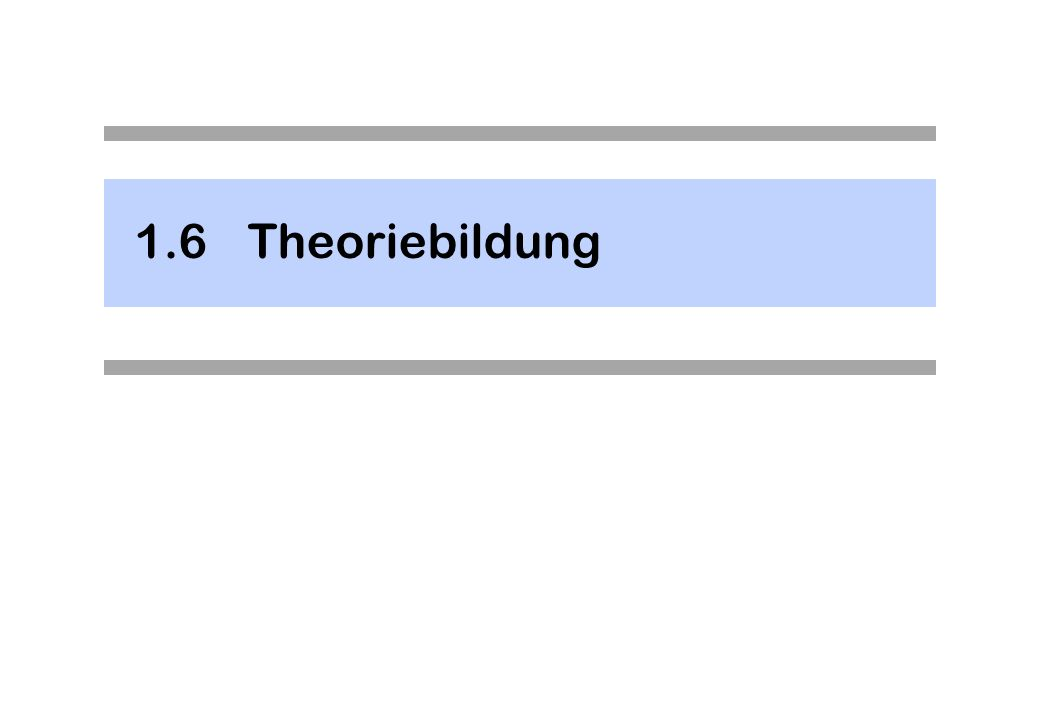 1.6Theoriebildung