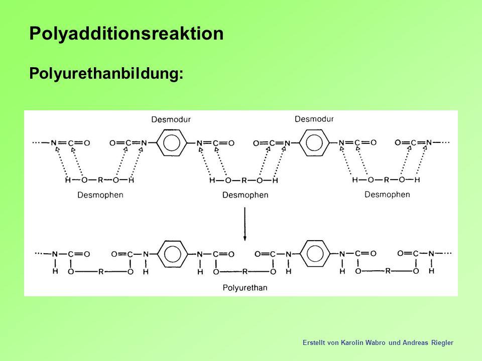 Polyadditionsreaktion Polyurethanbildung: Erstellt von Karolin Wabro und Andreas Riegler