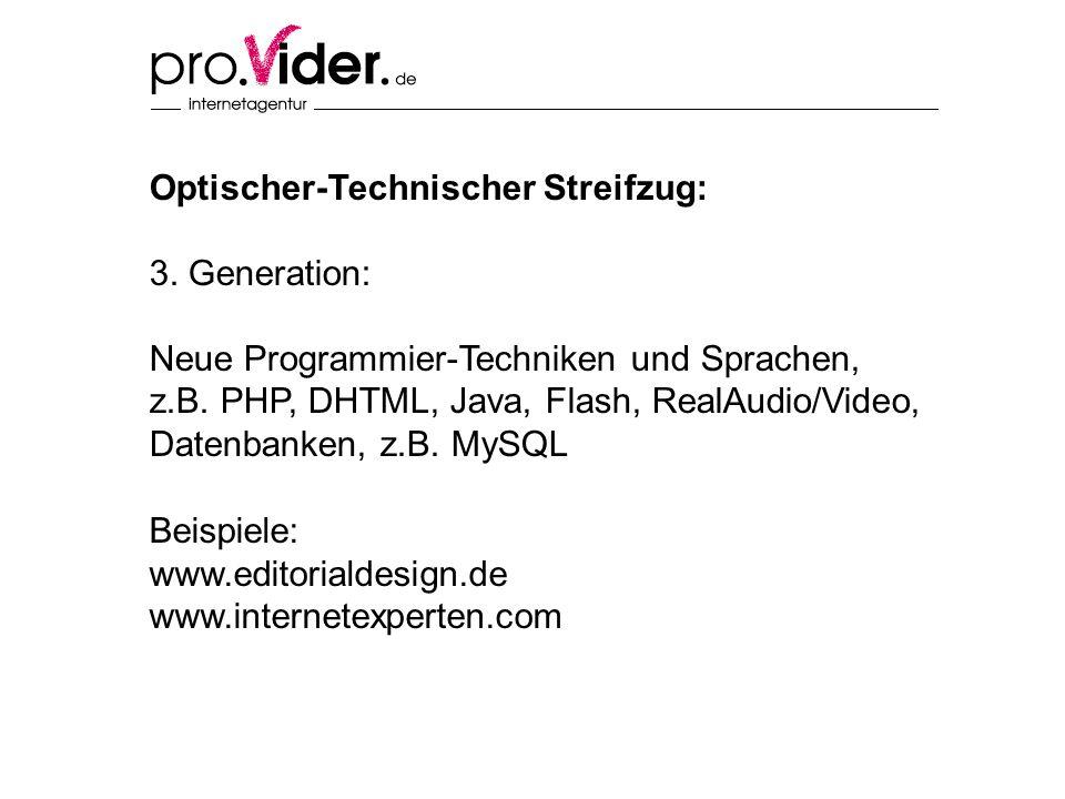 Optischer-Technischer Streifzug: 3. Generation: Neue Programmier-Techniken und Sprachen, z.B. PHP, DHTML, Java, Flash, RealAudio/Video, Datenbanken, z