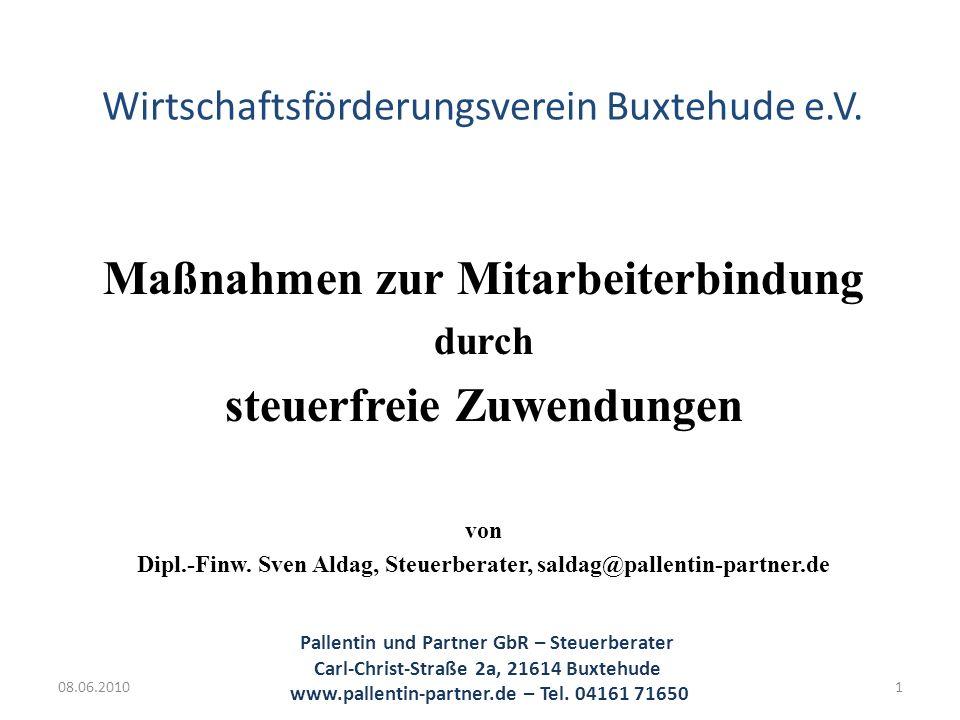 Wirtschaftsförderungsverein Buxtehude e.V. Maßnahmen zur Mitarbeiterbindung durch steuerfreie Zuwendungen von Dipl.-Finw. Sven Aldag, Steuerberater, s