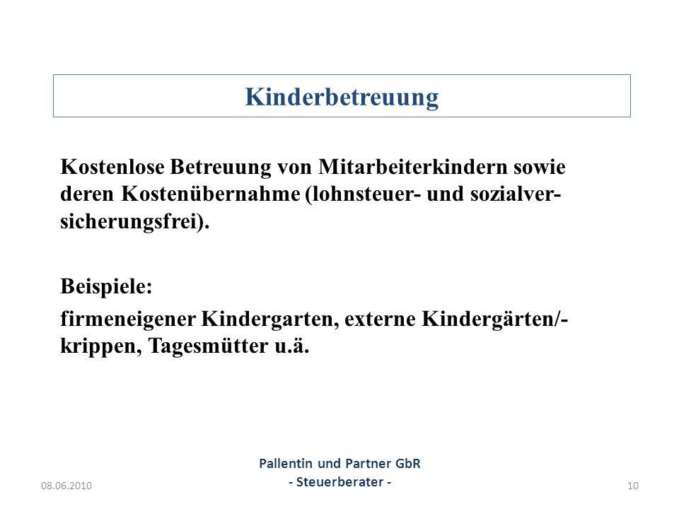 Kinderbetreuung Kostenlose Betreuung von Mitarbeiterkindern sowie deren Kostenübernahme (lohnsteuer- und sozialver- sicherungsfrei). Beispiele: firmen