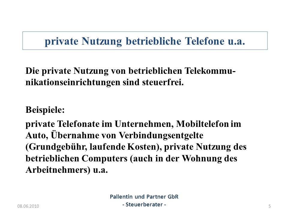 private Nutzung betriebliche Telefone u.a. Die private Nutzung von betrieblichen Telekommu- nikationseinrichtungen sind steuerfrei. Beispiele: private