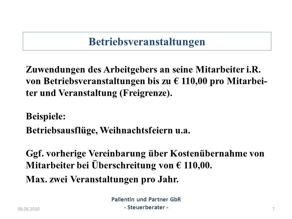 Betriebsveranstaltungen Zuwendungen des Arbeitgebers an seine Mitarbeiter i.R. von Betriebsveranstaltungen bis zu 110,00 pro Mitarbei- ter und Veranst