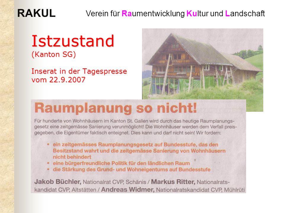 RAKUL Verein für Raumentwicklung Kultur und Landschaft Istzustand (Kanton SG) Inserat in der Tagespresse vom 22.9.2007