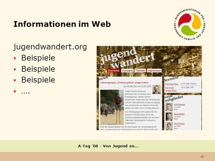 10 A-Tag ´08 - Von Jugend an... Informationen im Web jugendwandert.org Beispiele ….