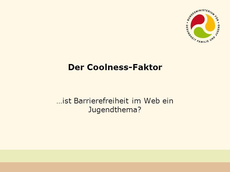Der Coolness-Faktor …ist Barrierefreiheit im Web ein Jugendthema?