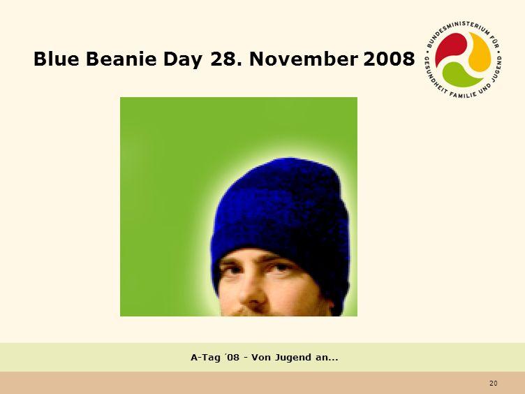 20 A-Tag ´08 - Von Jugend an... Blue Beanie Day 28. November 2008