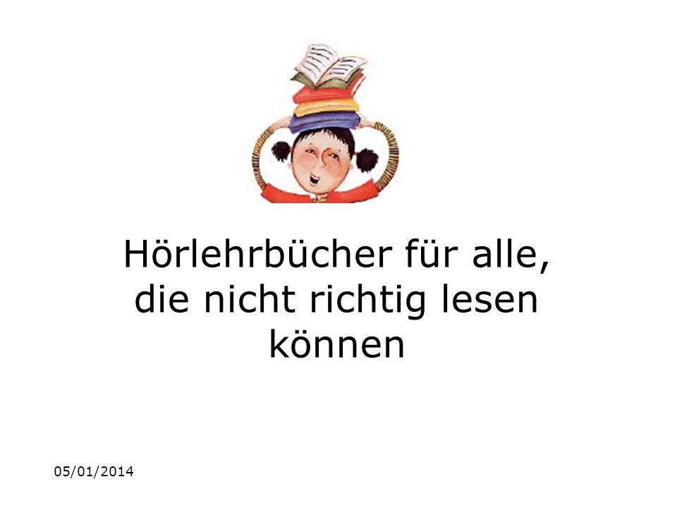 05/01/2014 Hörlehrbücher für alle, die nicht richtig lesen können