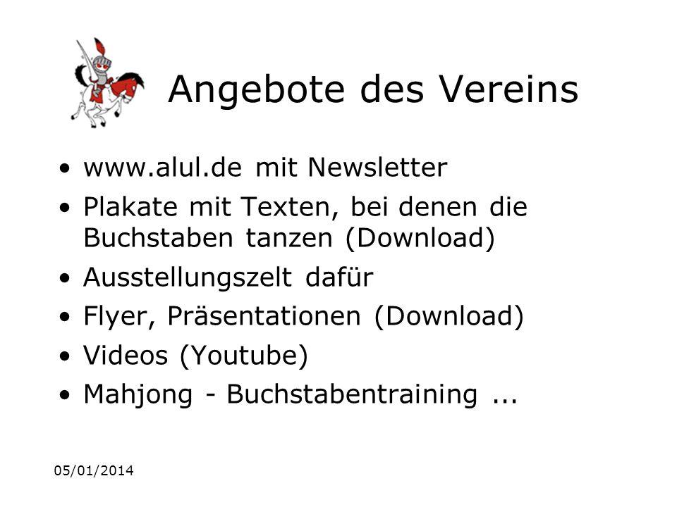 05/01/2014 Angebote des Vereins www.alul.de mit Newsletter Plakate mit Texten, bei denen die Buchstaben tanzen (Download) Ausstellungszelt dafür Flyer, Präsentationen (Download) Videos (Youtube) Mahjong - Buchstabentraining...