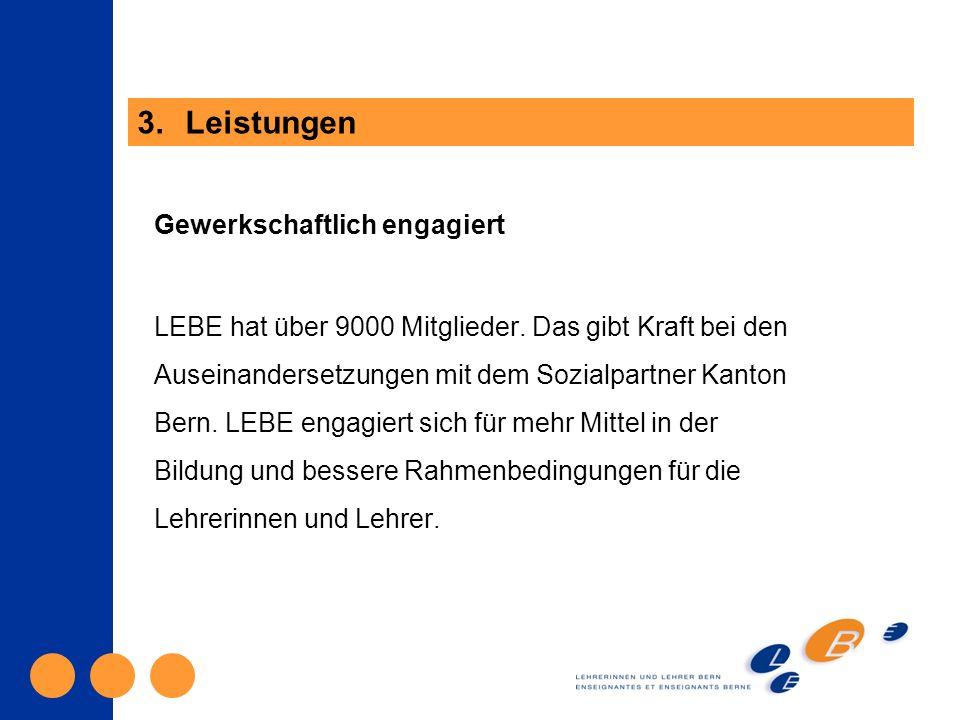 Gewerkschaftlich engagiert LEBE hat über 9000 Mitglieder.