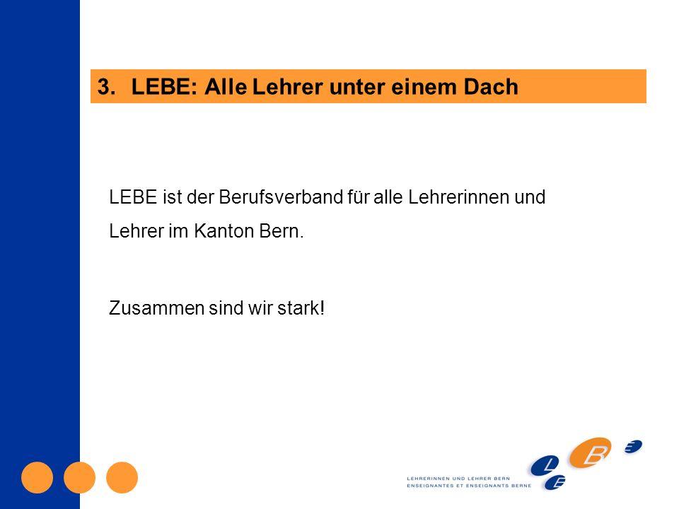 LEBE ist der Berufsverband für alle Lehrerinnen und Lehrer im Kanton Bern.