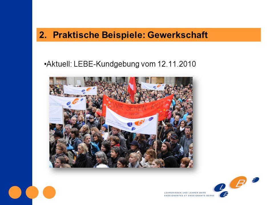 Aktuell: LEBE-Kundgebung vom 12.11.2010 2.Praktische Beispiele: Gewerkschaft