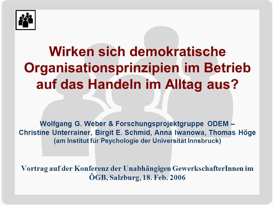 Wirken sich demokratische Organisationsprinzipien im Betrieb auf das Handeln im Alltag aus? Wolfgang G. Weber & Forschungsprojektgruppe ODEM – Christi