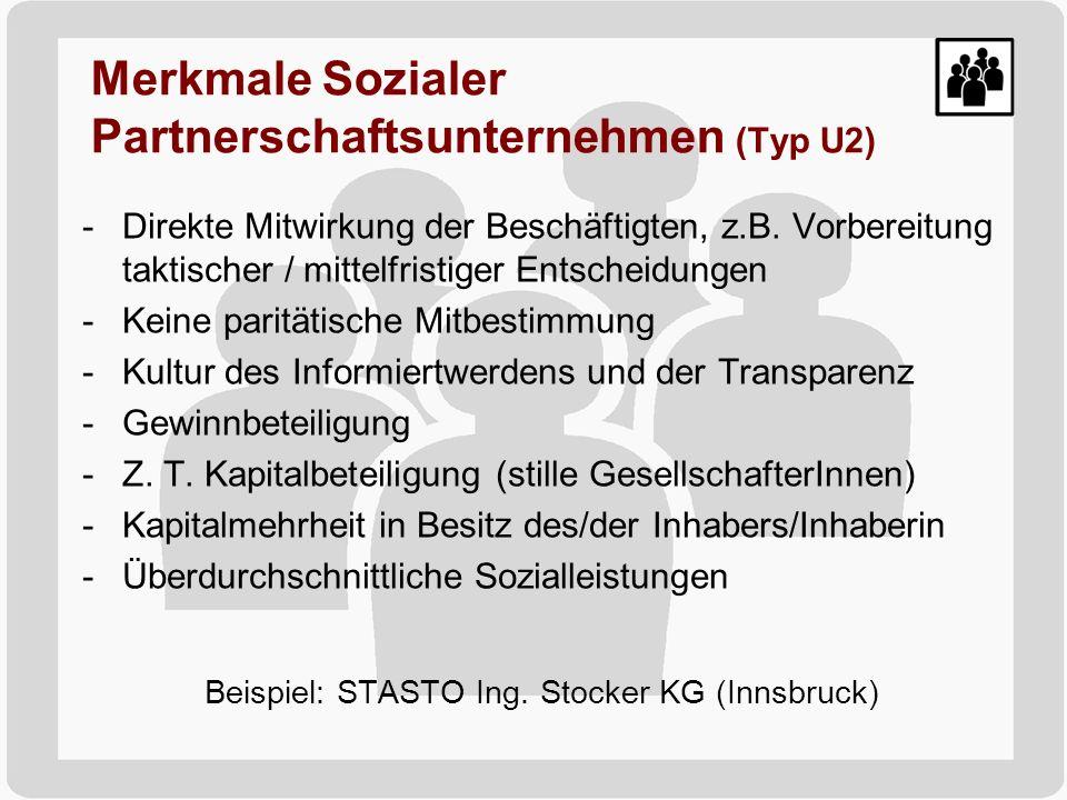 Merkmale Sozialer Partnerschaftsunternehmen (Typ U2) -Direkte Mitwirkung der Beschäftigten, z.B. Vorbereitung taktischer / mittelfristiger Entscheidun