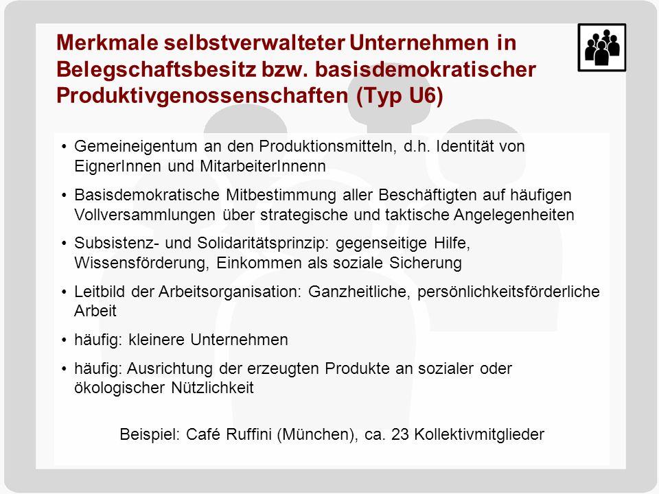 Gemeineigentum an den Produktionsmitteln, d.h. Identität von EignerInnen und MitarbeiterInnenn Basisdemokratische Mitbestimmung aller Beschäftigten au