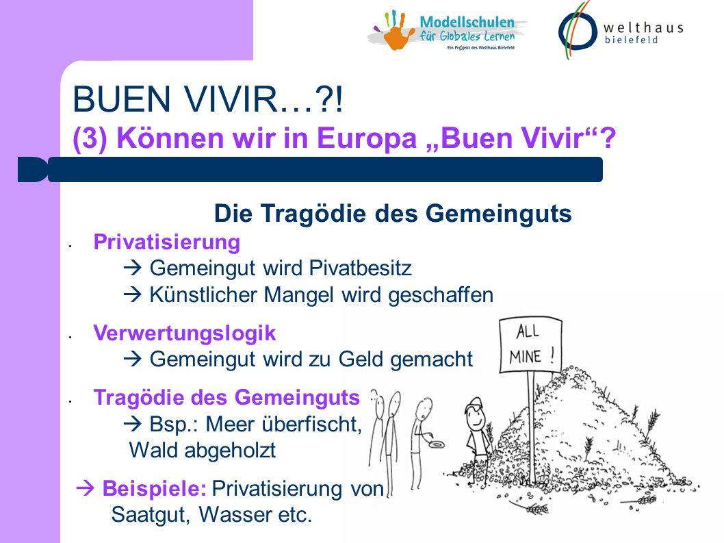 BUEN VIVIR…?! (3) Können wir in Europa Buen Vivir?