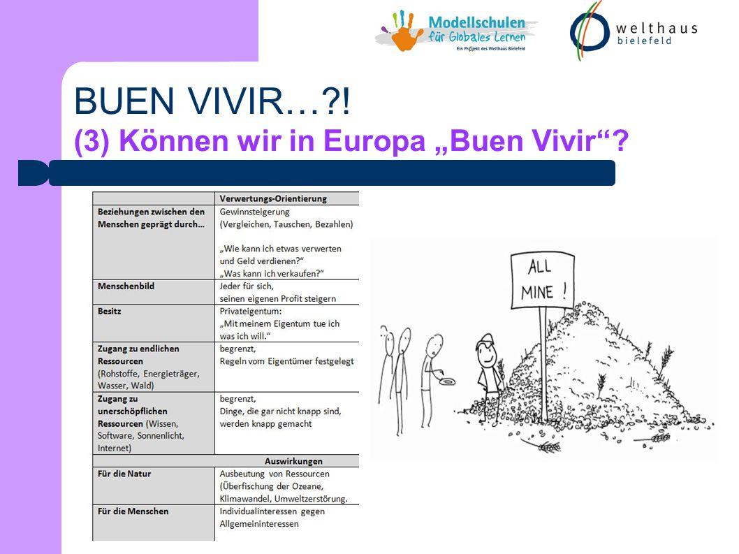 BUEN VIVIR… ! (3) Können wir in Europa Buen Vivir
